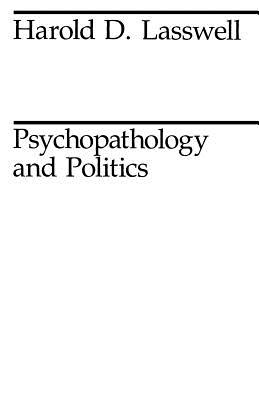 Psychopathology and Politics - Lasswell, Harold D