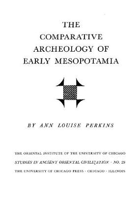 Comparative Archeology of Early Mesopotamia - Perkins, Ann L, and Perkins a, L