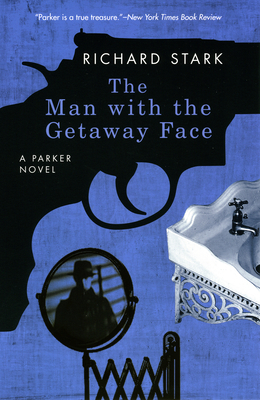 The Man with the Getaway Face - Stark, Richard