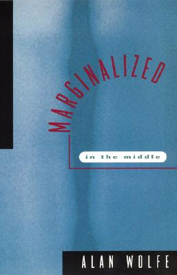Marginalized in the Middle - Wolfe, Alan
