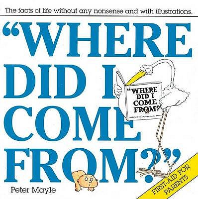 Where Did I Come From? - Mayle, Peter