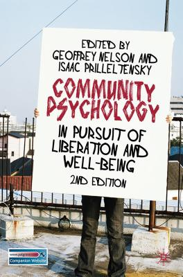 Community Psychology: In Pursuit of Liberation and Well-Being - Nelson, Geoffrey (Editor), and Prilleltensky, Isaac, Dr. (Editor)