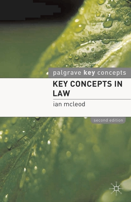 Key Concepts in Law - McLeod, Ian, Mr.