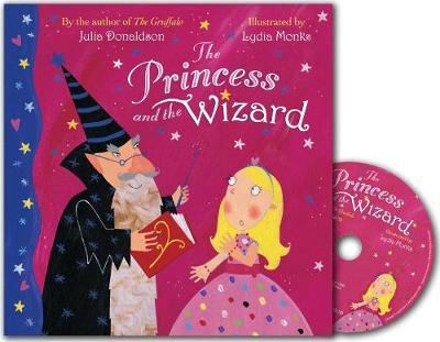 The Princess and the Wizard. Julia Donaldson - Donaldson, Julia, and Staunton, Imelda (Read by)