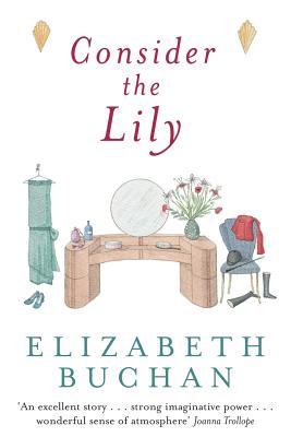 Consider the Lily - Buchan, Elizabeth