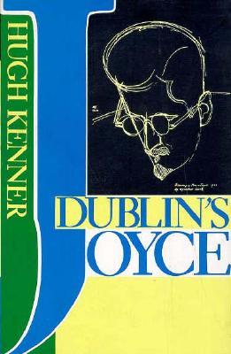 Dublin's Joyce - Kenner, Hugh, Professor