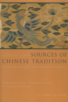 Sources of Chinese Tradition: From 1600 Through the Twentieth Century - Lufrano, Richard John (Compiled by), and De Bary, William Theodore (Compiled by)