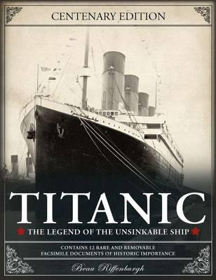 Titanic: The Legend of the Unsinkable Ship - Riffenburgh, Beau