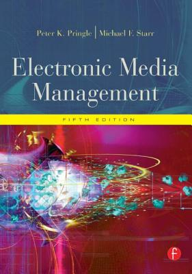 Electronic Media Management - Pringle, Peter K, Ph.D., and Starr, Michael F