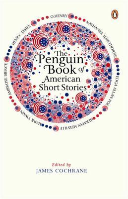 The Penguin Book of American Short Stories - Cochrane, James