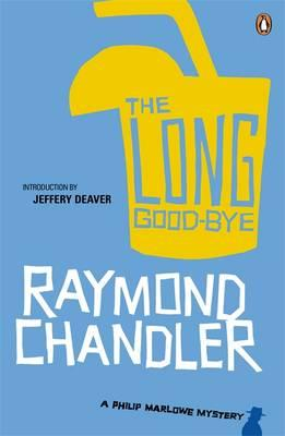 The Long Good-bye - Chandler, Raymond, and Deaver, Jeffery (Introduction by)