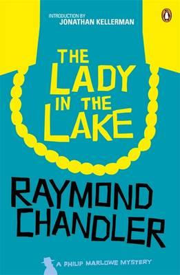 The Lady in the Lake - Chandler, Raymond, and Kellerman, Jonathan (Introduction by)