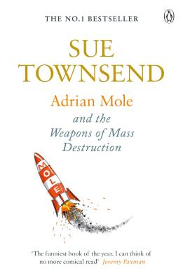 Adrian Mole and the Weapons of Mass Destruction - Townsend, Sue