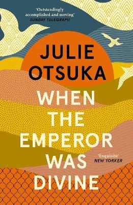 When the Emperor Was Divine - Otsuka, Julie