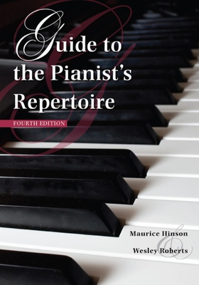 Guide to the Pianist's Repertoire - Hinson, Maurice, and Roberts, Wesley