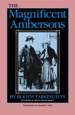 Magnificent Ambersons - Tarkington, Booth, and Gary, Donald J (Introduction by)