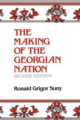 Making of the Georgian Nation - Suny, Ronald Grigor