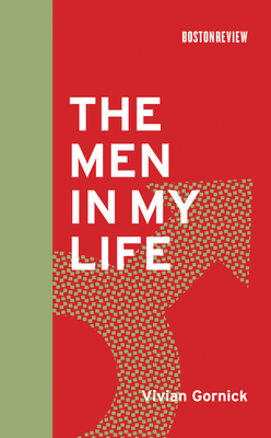 The Men in My Life - Gornick, Vivian