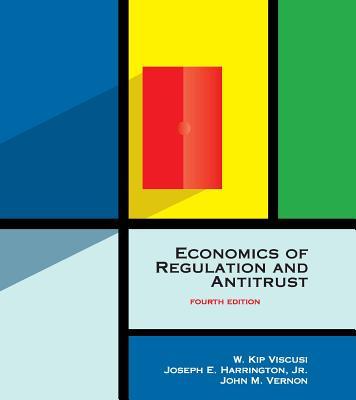 Economics of Regulation and Antitrust - Viscusi, W Kip, and Harrington, Joseph Emmett, and Vernon, John M