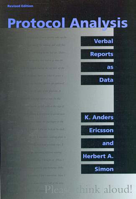 Protocol Analysis: Verbal Reports as Data - Simon, Herbert A, and Ericsson, K Anders, and Simon, Herbert A