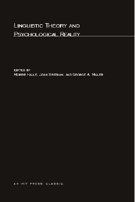 Linguistic Theory and Psychological Reality - Halle, Morris (Editor), and Bresnan, Joan (Editor), and Miller, George A (Editor)