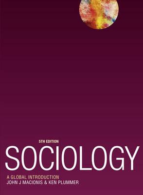 Sociology: A Global Introduction - Macionis, John J., and Plummer, Ken