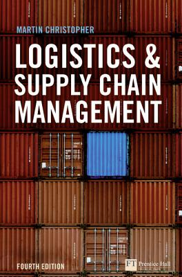 Logistics and Supply Chain Management - Christopher, Martin