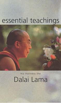Essential Teachings - Dalai Lama XIV