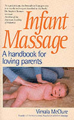 Infant Massage: A Handbook for Loving Parents - McClure, Vimala