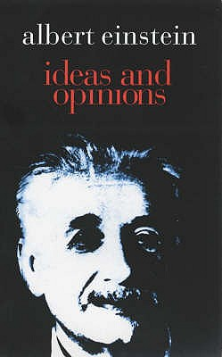 Ideas and Opinions - Einstein, Albert