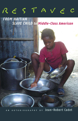 Restavec: From Haitian Slave Child to Middle-Class American - Cadet, Jean-Robert, and Cadet, Cynthia Nassano (Foreword by)