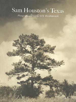 Sam Houston's Texas - Flanagan, Sue
