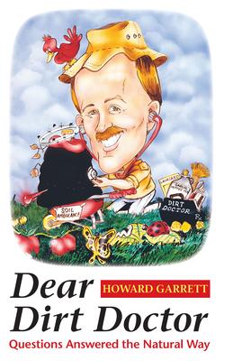 Dear Dirt Doctor: Questions Answered the Natural Way - Garrett, Howard