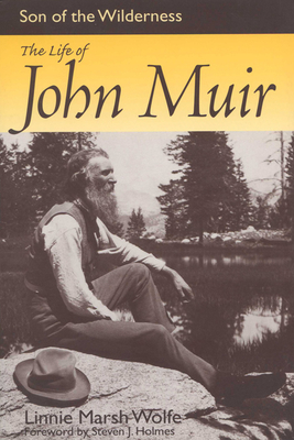 Son of the Wilderness: The Life of John Muir - Wolfe, Linnie Marsh