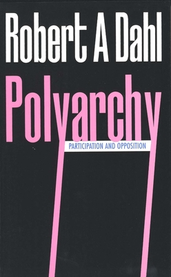 Polyarchy: Participation and Opposition - Dahl, Robert Alan