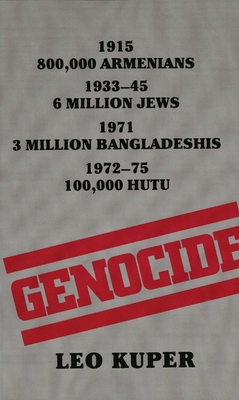 Genocide: Its Political Use in the Twentieth Century - Kuper, Leo