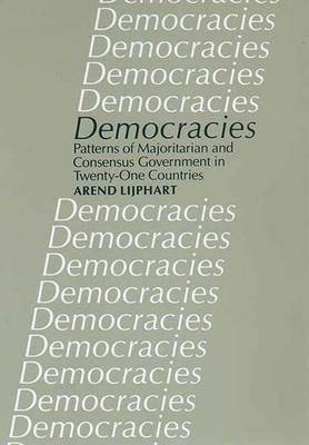 Democracies: Patterns of Majoritarian and Consensus Government in Twenty-One Countries -