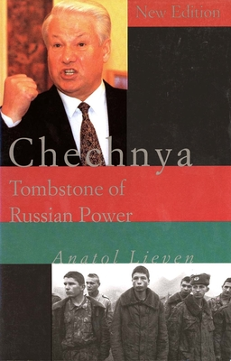 Chechnya: Tombstone of Russian Power - Lieven, Anatol, and Bradner, Heidi (Photographer)