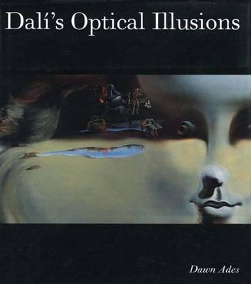 Dali's Optical Illusions - Ades, Dawn (Editor), and Dali, Salvador, and Pinchot, Antonio (Contributions by)