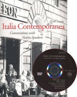 Italia Contemporanea: Conversations with Native Speakers - Lucas, Cecil, and Lucas, Ceil