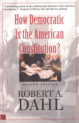 How Democratic Is the American Constitution?: Second Edition - Dahl, Robert Alan