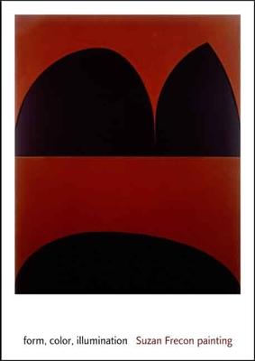 Form, Color, Illumination: Suzan Frecon Painting - Helfenstein, Josef, and Frehner, Matthias, and Eckhardt, Sarah