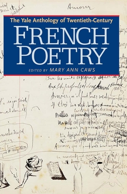 The Yale Anthology of Twentieth-Century French Poetry - Caws, Mary Ann, Ms. (Editor)
