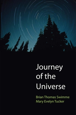 Journey of the Universe - Swimme, Brian Thomas, and Tucker, Mary Evelyn