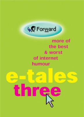 E-Tales Three: More of the Best & Worst of Internet Humor - Cassell