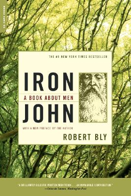 Iron John: A Book about Men - Bly, Robert