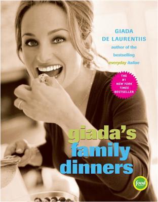 Giada's Family Dinners - de Laurentiis, Giada, and Pearson, Victoria (Photographer)