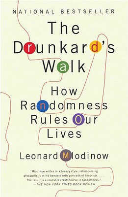 The Drunkard's Walk: How Randomness Rules Our Lives - Mlodinow, Leonard