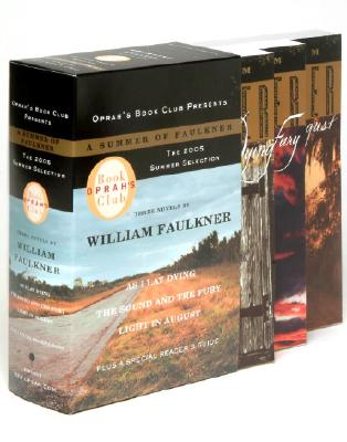 Oprah's Book Club 2005 Summer Selection a Summer of Faulkner: As I Lay Dying/The Sound and the Fury/Light in August - Faulkner, William