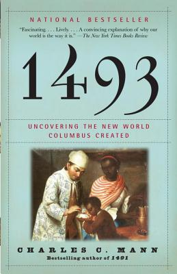 1493: Uncovering the New World Columbus Created - Mann, Charles C